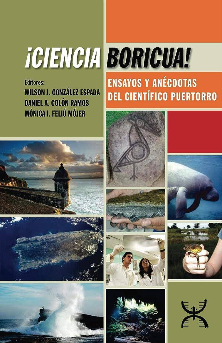 カスケード浅い個人?Ciencia Boricua!: Ensayos y anécdotas del científico puertorro (Spanish Edition)