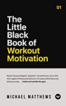 The Little Black Book of Workout Motivation (Muscle for Life 4)
