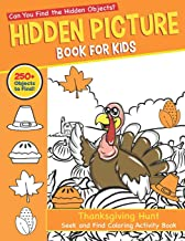 Hidden Picture Book for Kids: Thanksgiving Hunt Seek And Find Coloring Activity Book: Hide And Seek Picture Puzzles With Turkeys, Pilgrims, Pumpkins ... Spy Them All? (Thanksgiving Activity Book)