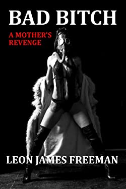 BAD BITCH BOX SET: A mother's revenge (COMPLETE SERIES OF NINA KELLY NOVELLA'S)