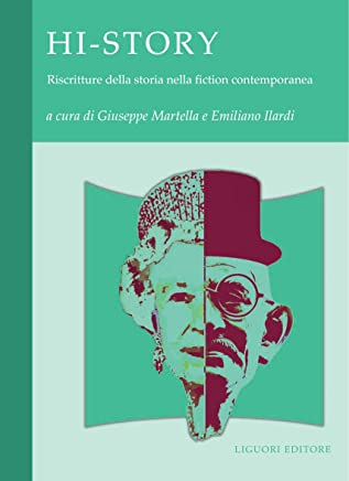 Hi-Story: Riscritture della storia nella fiction contemporanea  a cura di Giuseppe Martella e Emiliano Ilardi