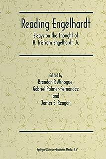 Reading Engelhardt: Essays on the Thought of H. Tristram Engelhardt, Jr.