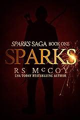 Sparks (Sparks Saga Book 1) Kindle Edition