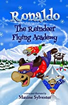 Ronaldo: The Reindeer Flying Academy: An Illustrated Early Readers Chapter Book for Kids 7-9 (Ronaldo's Flying Adventures)