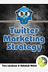 Twitter Marketing Strategy: Advanced Tips Booklet For Using A Social Media Powerhouse Kindle Edition