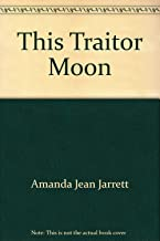 This Traitor Moon