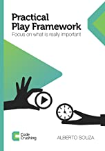 Practical Play Framework: Focus on what is really important (English Edition)
