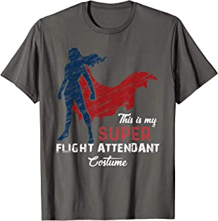 This is My Super Flight Attendant Costume Halloween Outfit T-Shirt