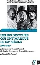 Les 100 discours qui ont marqué le XXe siècle tome 1
