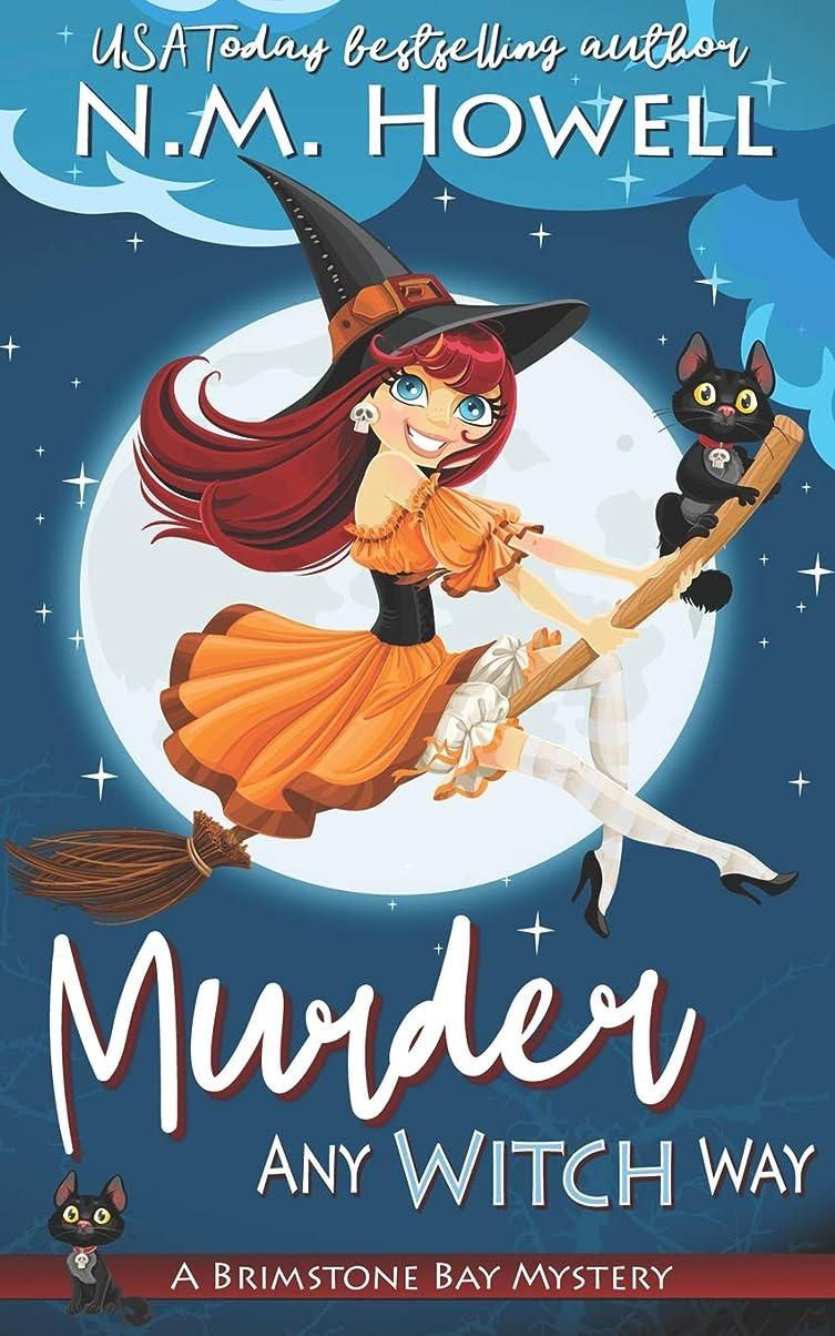 なぜなら風が強い祈りMurder Any Witch Way: A Brimstone Bay Paranormal Cozy Mystery (Brimstone Bay Mysteries)