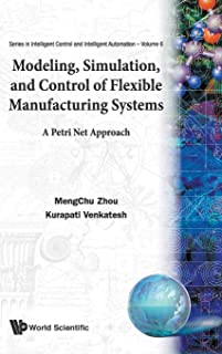 Modeling, Simulation, And Control Of Flexible Manufacturing Systems: A Petri Net Approach (Series in Intelligent Control and Intelligent Automation)