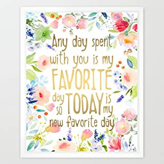 Eleville 8X10 Any Day Spent With you is My Favorite Day Unframed Gold Foil and Floral Watercolor Art Print Inspirational Quotes Nursery Decor Wall Art Home Decor Wedding Holiday WG084