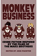 Monkey Business: Crime Fiction Inspired by the Films of the Marx Brothers Kindle Edition