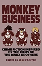 Monkey Business: Crime Fiction Inspired by the Films of the Marx Brothers