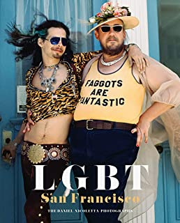 LGBT: San Francisco: The Daniel Nicoletta Photographs