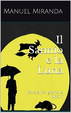 Il Sannio e la Luna: Favola per grandi e piccini