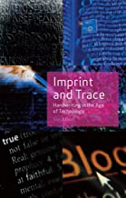 Imprint and Trace: Handwriting in the Age of Technology
