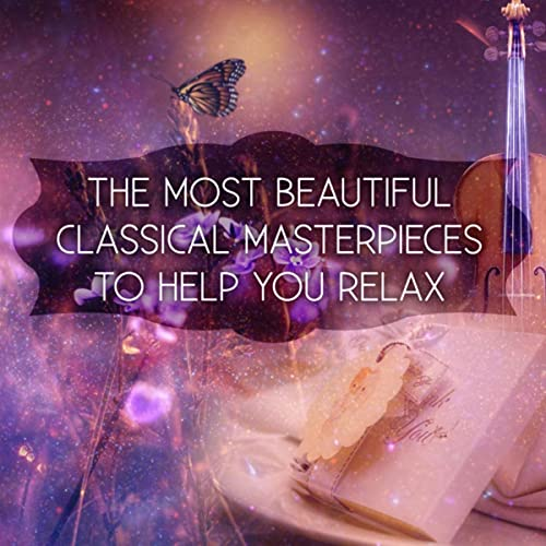 The Most Beautiful Classical Masterpieces to Help You Relax