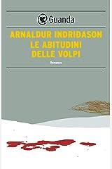 Le abitudini delle volpi: Un'indagine per l'agente Erlendur Sveinsson Formato Kindle