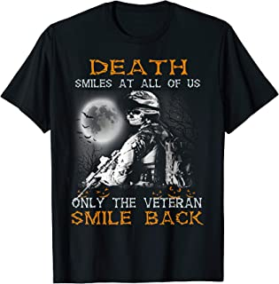Death Smiles At All Of Us Only Veteran Smile Back T shirt