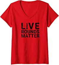 Womens Live Rounds Matter Weapons Shooting Gun Lovers Funny Vintage V-Neck T-Shirt