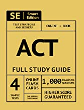 ACT Full Study Guide: Test Prep Study Manual with 4 Full Length Practice Tests in Book + Online, 1,000 Realistic Questions, Online Flashcards