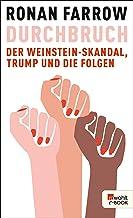 Durchbruch: Der Weinstein-Skandal, Trump und die Folgen (German Edition)