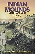 Indian Mounds You Can Visit: 165 Aboriginal Sites on Florida's West Coast