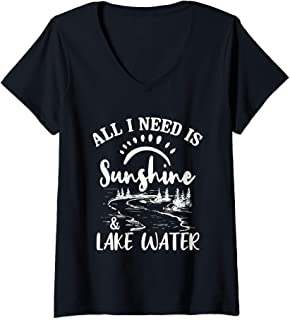 Womens All I Need Is Sunshine & Lake Water Funny Gift Quote V-Neck T-Shirt