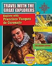 Explore with Francisco Vazquez de Coronado (Travel with the Great Explorers)