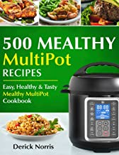 500 Mealthy Multipot Recipes: Easy, Healthy and Tasty Mealthy MultiPot Recipes