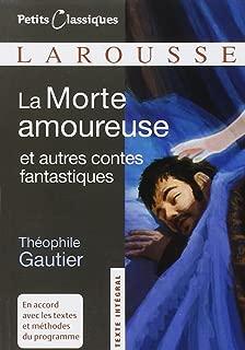 La Morte Amoureuse Et Autres Contes Fantastiques (Petits Classiques Larousse Texte Integral) (French Edition)