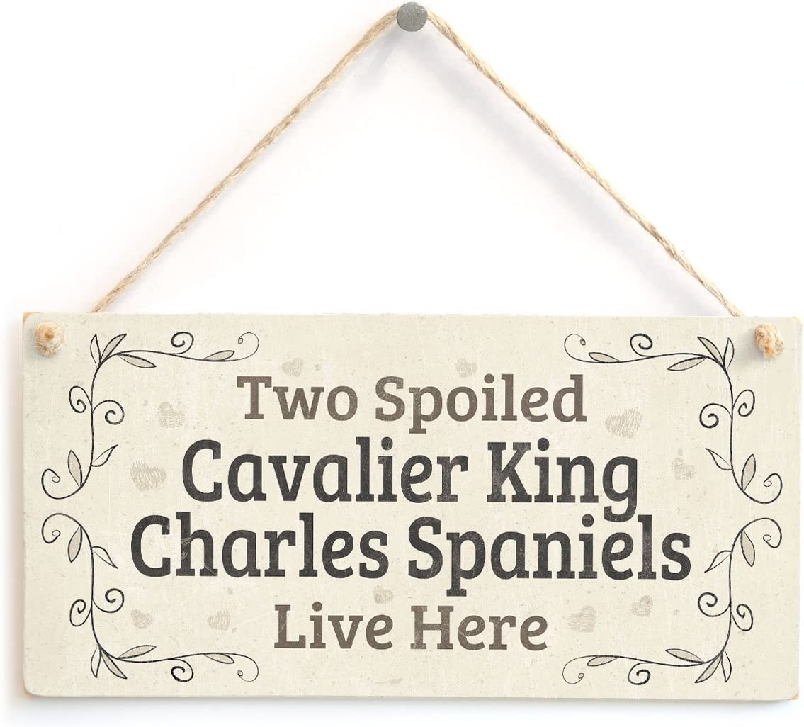 Two Spoiled Cavalier King Charles Spaniels Live Here - Lovely Small Dog Sign/Plaque for Spaniel Dog Gifts