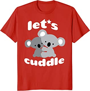 Let's Cuddle Koala Bear t-shirt