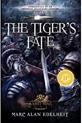 The Tiger's Fate (Chronicles of An Imperial Legionary Officer Book 3) Kindle Edition