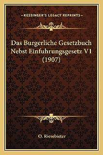 Das Burgerliche Gesetzbuch Nebst Einfuhrungsgesetz V1 (1907)