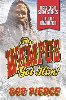 The Wampus Got Him!: Three Great Stories - One Wild Imagination