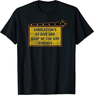 Funny Quote Charleston's Dive Bar Whiskey Sign T-Shirt