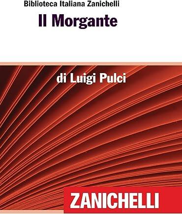 Il Morgante (Biblioteca Italiana Zanichelli)