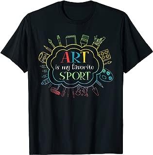 Art Is My Favorite Sport Teacher Student T-Shirt