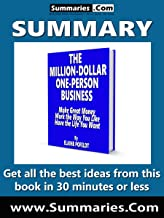 Summary of: THE MILLION-DOLLAR ONE-PERSON BUSINESS by Elaine Pofeldt: Business Book Summaries -- Get all the best ideas from this book in 30 minutes or less.