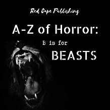 B is for Beasts: A to Z of Horror, Book 2