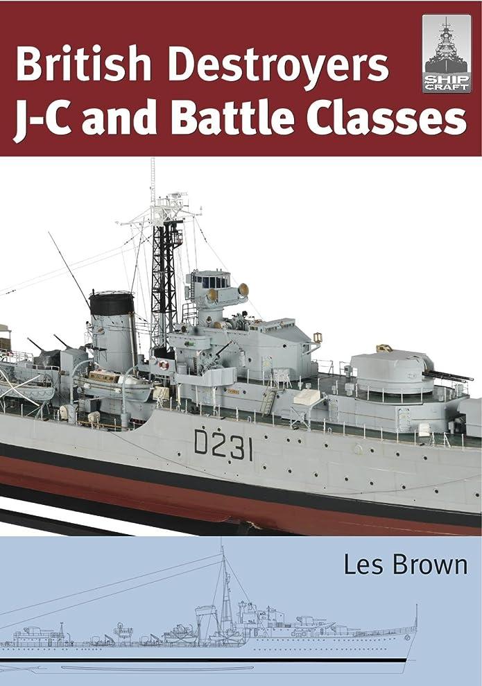 ホーンつかまえるショッピングセンターBritish Destroyers: J-C and Battle Classes (ShipCraft Series Book 21) (English Edition)