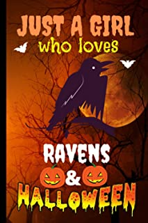 Just A Girl Who Loves Ravens & Halloween: Ravens Halloween Gift Notebook Journal, Halloween Ravens Blank Lined Journal Not...