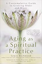 Best aging as a spiritual practice by lewis richmond Reviews
