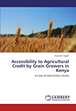 Accessibility to Agricultural Credit by Grain Growers in Kenya: A Case of Uasin-Gishu County