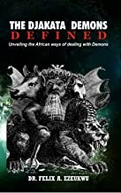 THE DJAKATA DEMONS DEFINED: unveiling the Africa ways of dealing with demons