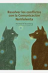 Resolver los conflictos através de la comunicación no violenta: Una conversación con Gabriele Seils (Spanish Edition) eBook Kindle