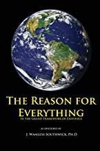The Reason for Everything: in the Grand Framework of Existence
