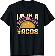 I'm In A Relationship With Tacos - Taco Lovers T-Shirt